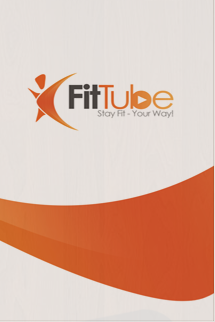 FitTube - Stay Fit, Your Way!