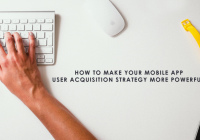 mobile app user acquisition strategies