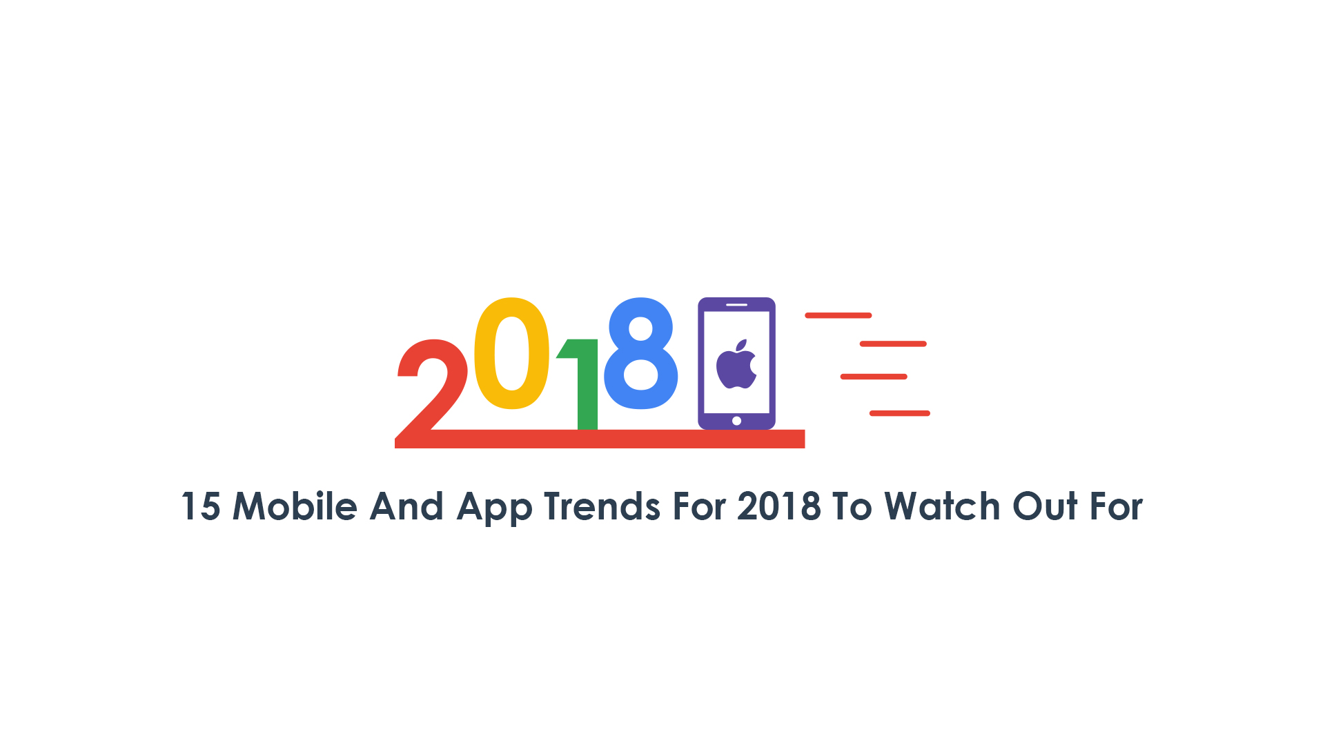15 mobile and app trends for 2018 to watch out for - Mobel trends 2018 ...
