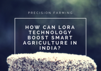 LoRa technology for smart farming