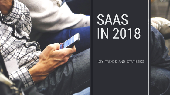 list of important SaaS trends in 2018
