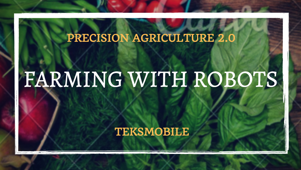 Robots in Farming| Smart Agriculture