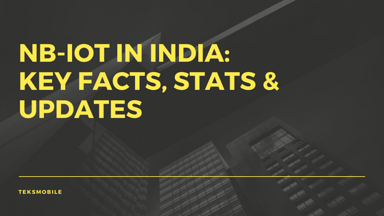NB-IoT in India: Trends and updates